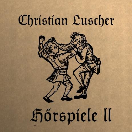 Christian Luschers Hörspiele II
